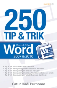 Buku 250 Tip & Trik Microsoft Office Word 2007 & 2010